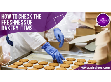 How To Check The Freshness of Bakery Items